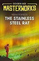 The Stainless Steel Rat: The Stainless Steel Rat Book 1 (Golden Age Masterworks)