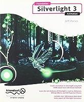 Foundation Silverlight 3 Animation [並行輸入品]