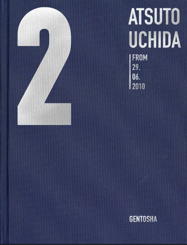 2 ATSUTO UCHIDA FROM 29.06.2010 Photographs selected by ・・・