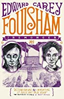 Foulsham (Iremonger Trilogy) by Edward Carey(2015-07-02)