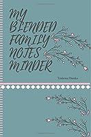 My Blended Family Notes Minder (Blended Family Log, Journal, Step Parenting, Stepmom Journal)