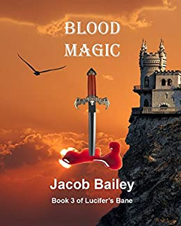 Blood Magic (Lucifer's Bane Book 3) by [Bailey, Jacob]