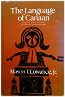 The Language of Canaan: Metaphor and Symbol in New England from the Puritans to the Transcendentalists