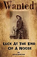 Luck At The End Of A Noose (The Mechanikal West)