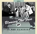 1953-Blowing the Fuse: 29 R&B Classics That Rocked by Blowing the Fuse (2013-05-03)