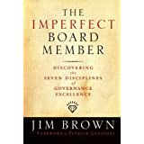 The Imperfect Board Member: Discovering the Seven Disciplines of Governance Excellence: 14