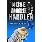 Nose Work Handler: Foundation to Finesse