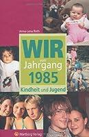 Wir vom Jahrgang 1985 – Kindheit und Jugend