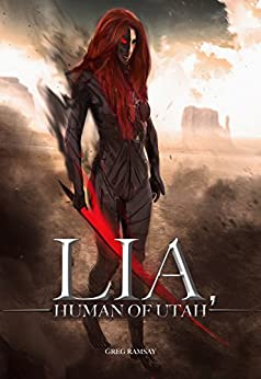 Lia, Human of Utah (2nd Edition) by [Ramsay, Greg]