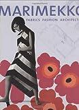 Marimekko: Fabrics, Fashion, Architecture (Bard Graduate Center for Studies in the Decorative Arts, Design & Culture) 画像