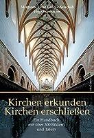 Kirchen erkunden - Kirchen erschliessen: Ein Handbuch mit ueber 300 Bildern und Tafeln, einer Einfuehrung in die Kirchenpaedagogik und einem ausfuehrlichen Lexikonteil