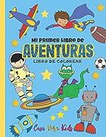 Mi Primer Libro de Aventuras Libro de Colorear: Cuaderno para Pintar para Niños de 4-8 años, Regalo perfecto para cumpleaños infantil, 60 hojas, Tam. A4 8.5 x 11 in.