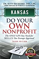 Kansas Do Your Own Nonprofit: The ONLY GPS You Need for 501(c)(3) Tax Exempt Approval (Volume 16) [並行輸入品]