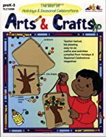 Arts & Crafts: The Best of Holidays and Seasonal Celebrations