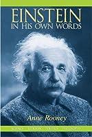 Einstein in His Own Words: Science, Religion, Politics, Philosophy