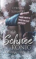 Der Schneekoenig: Dark Fairytale