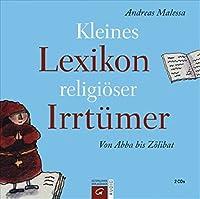 Kleines Lexikon religioeser Irrtuemer: Von Abba bis Zoelibat