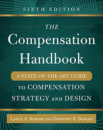 Download The Compensation Handbook, Sixth Edition: A State-of-the-Art Guide to Compensation Strategy and Design 0071836993