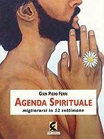 Agenda spirituale. Migliorarsi in 52 settimane