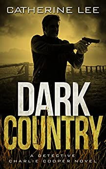 Dark Country (The Dark Series Book 6) by [Lee, Catherine]