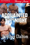 Acquainted with the Night (Siren Publishing Menage Amour) (English Edition)