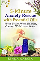 5-Minute Anxiety Rescue with Essential Oils: Focus Better, Work Smarter, Connect With Loved Ones