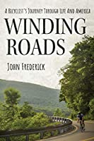 Winding Roads: A Bicyclist's Journey through Life and America