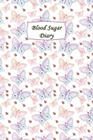 Blood Sugar Diary: Portable Diabetes, Blood Sugar Logbook. Daily Readings For 106 weeks. Before & After for Breakfast, Lunch , Dinner, Bedtime.