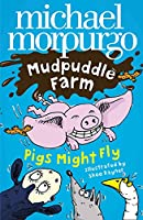 Pigs Might Fly! (Mudpuddle Farm)