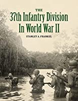 The 37th Infantry Division in World War II