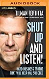 Shut Up and Listen!: Hard Business Truths That Will Help You Succeed 画像