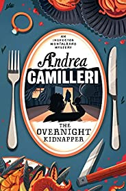 The Overnight Kidnapper: An Inspector Montalbano Novel 23