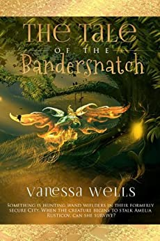 The Tale of the Bandersnatch (Seventeen Stones Book 2) by [Wells, Vanessa]