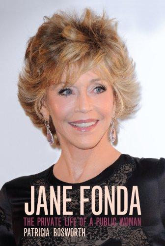Jane Fonda: Private Life of a Public Woman