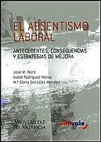El absentismo laboral : antecedentes, consencuencias y estrategias de mejora