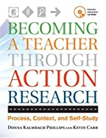 Becoming a Teacher through Action Research: Process, Context, and Self-Study
