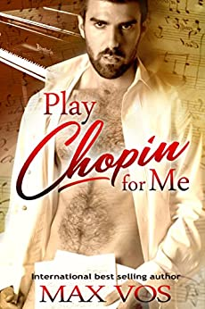 Play Chopin for Me by [Vos, Max]