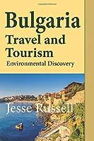 Bulgaria Travel and Tourism: Environmental Discovery