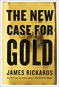 [Rickards, James]のThe New Case for Gold