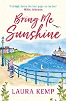 Bring Me Sunshine: The perfect heartwarming and feel-good book to curl up with this year!