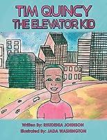 Tim Quincy: The Elevator Kid