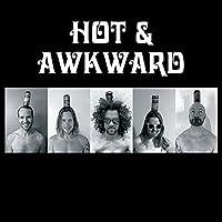 Hot And Awkward