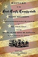 History of the First-tenth-twenty-ninth Maine Regiment: In the Service of the United States