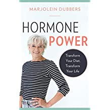 Hormone Power: Transform Your Diet, Transform Your Life