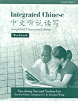 Integrated Chinese Part 1 Level 1 Text in Simplified Version: Zhong Wen Ting Du Shuo Xie (C&T Asian Languages Series.)