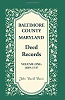 Baltimore County Maryland Deed Records 1659-1737