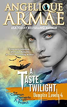 A Taste of Twilight (Vampire Lovely 4) by [Armae, Angelique]
