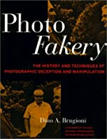 Photo Fakery: A History of Deception and Manipulation [並行輸入品]