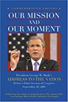 Our Mission and Our Moment: President George W. Bush's Address to the Nation Before a Joint Session of Congress, September 20, 2001