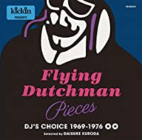 Kickin Presents Flying Dutchman Pieces :DJ's Choice 1969-1976